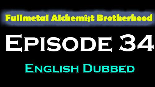 Fullmetal Alchemist Brotherhood Episode 34 English Dubbed