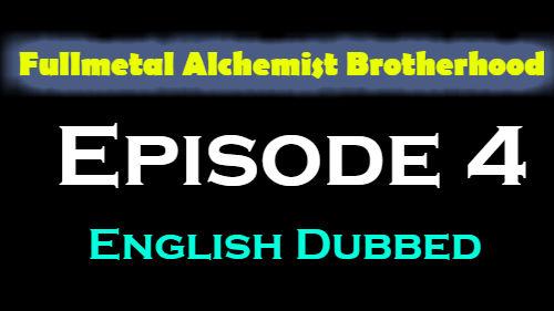 Fullmetal Alchemist Brotherhood Episode 4 English Dubbed