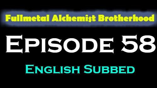 Fullmetal Alchemist Brotherhood Episode 58 English Subbed