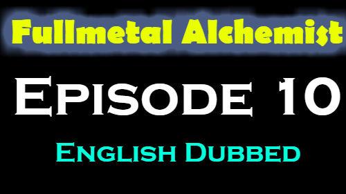 Fullmetal Alchemist Episode 10 English Dubbed