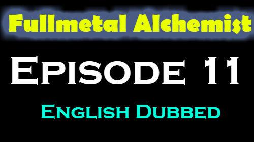 Fullmetal Alchemist Episode 11 English Dubbed