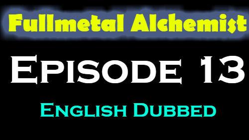 Fullmetal Alchemist Episode 13 English Dubbed