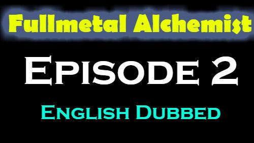 Fullmetal Alchemist Episode 2 English Dubbed