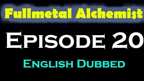 Fullmetal Alchemist Episode 20 English Dubbed