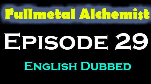 Fullmetal Alchemist Episode 29 English Dubbed