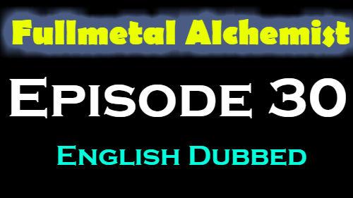 Fullmetal Alchemist Episode 30 English Dubbed