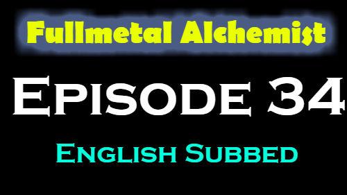 Fullmetal Alchemist Episode 34 English Subbed