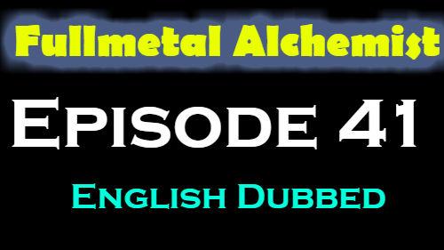 Fullmetal Alchemist Episode 41 English Dubbed