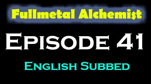 Fullmetal Alchemist Episode 41 English Subbed
