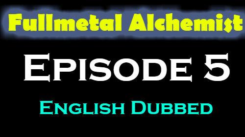 Fullmetal Alchemist Episode 5 English Dubbed