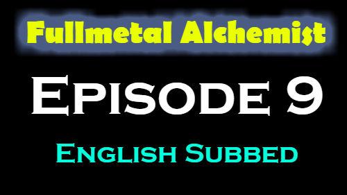 Fullmetal Alchemist Episode 9 English Subbed
